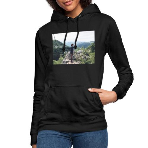 Not all those who wander are lost - Frauen Hoodie