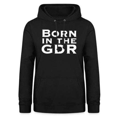 Born In The GDR - Frauen Hoodie