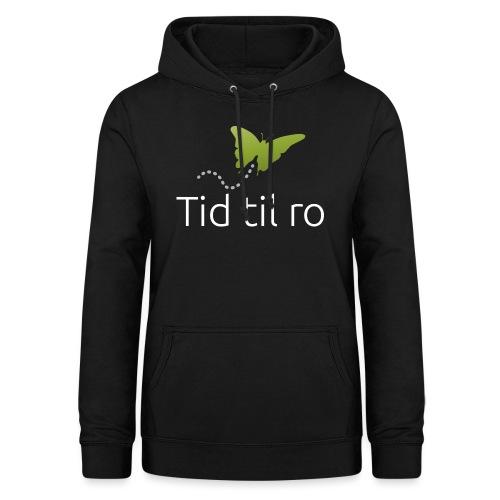 Tid til ro - Dame hoodie
