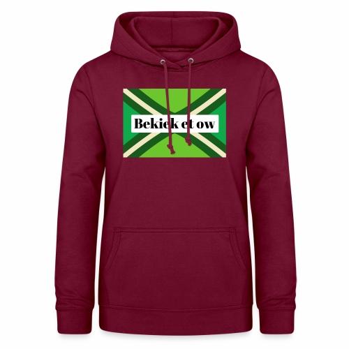 Bekiek Et Ow - Vrouwen hoodie