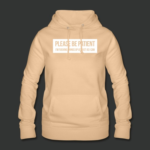 Please be patient - Women's Hoodie