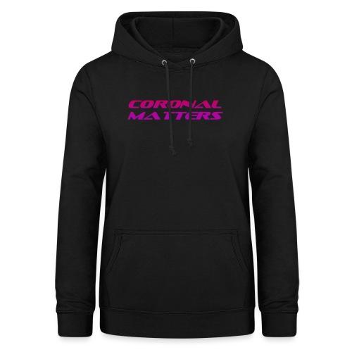 Coronal Matters logo - Naisten huppari