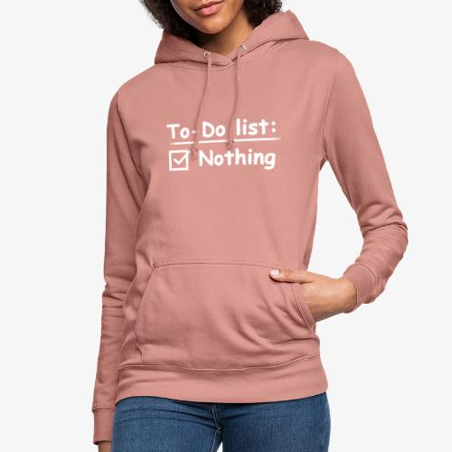 To-Do list: Nothing - Vrouwen hoodie