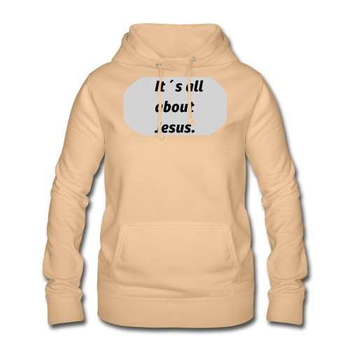 Its all about Jesus - Frauen Hoodie