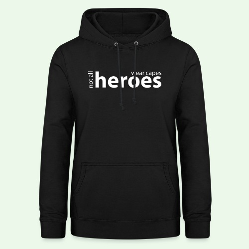 Not all Heroes wear capes // weiss - Frauen Hoodie