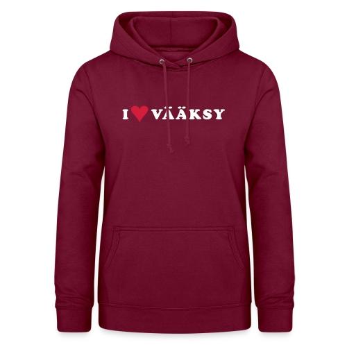 I LOVE VAAKSY - Naisten huppari