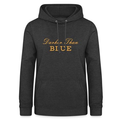 Scritta Darker Than Blue Musica Hipo Hop Soul - Felpa con cappuccio da donna