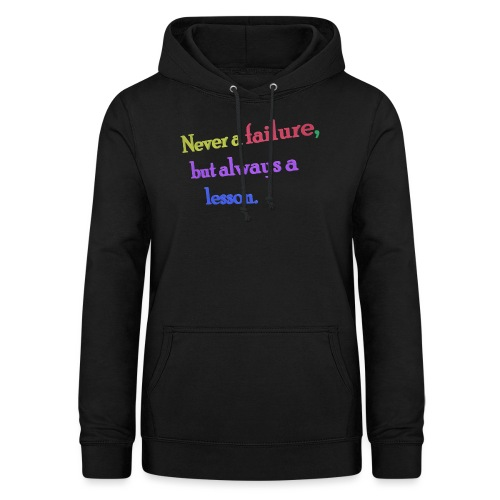Never a failure but always a lesson - Women's Hoodie