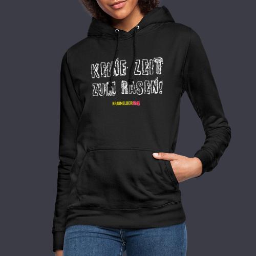 Keine Zeit zum Rasen Kradmelder24 - Frauen Hoodie