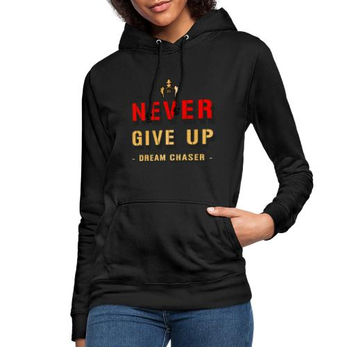 NEVER GIVE UP - DREAM CHASER - Vrouwen hoodie