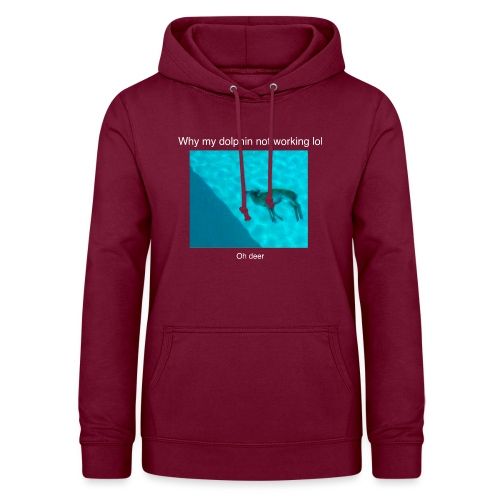 Why my dolphin not working lol - Women's Hoodie