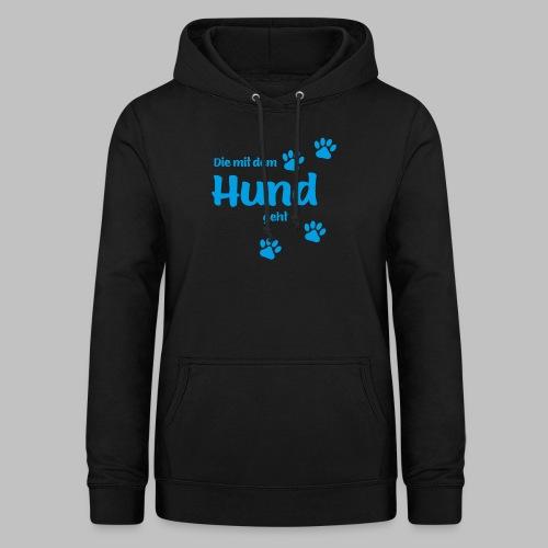 DIE MIT DEM HUND GEHT - BLUE EDITION - Frauen Hoodie