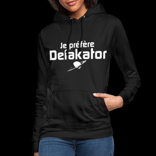 Je préfère Defakator - Sweat à capuche Femme