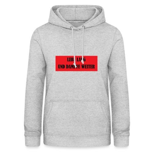 LEBE LANG UND DAMPFE WEITER - Frauen Hoodie