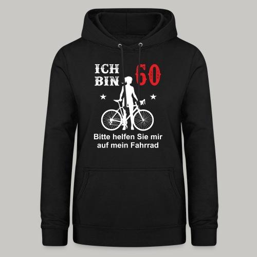 60. Geburtstag Geschenk Frau Fahrrad lustig helfen - Frauen Hoodie