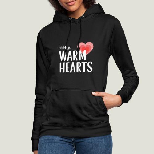 Cold days, Warm Hearts - Frauen Hoodie