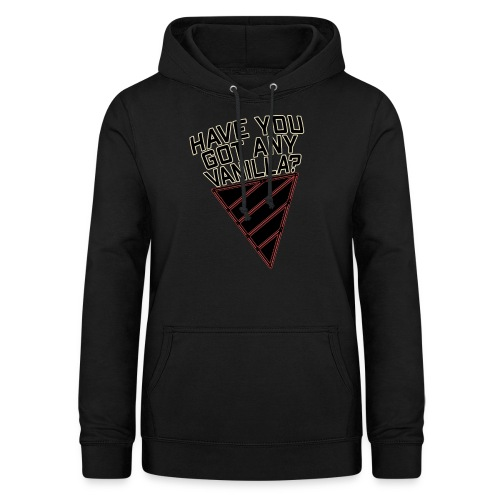 Have You Got Any Vanilla? - Women's Hoodie