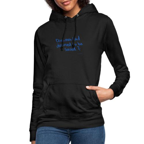 Does man deserved to be saved - Women's Hoodie