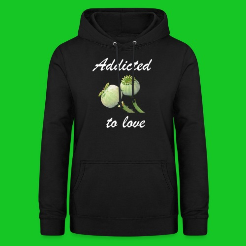 Addicted to love - Vrouwen hoodie
