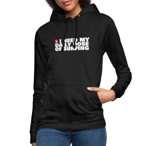 I NEED MY DAILY DOSE OF SURFING (white) - Frauen Hoodie