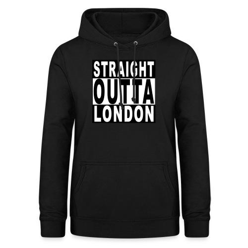 STRAIGHT OUTTA LONDON - Women's Hoodie