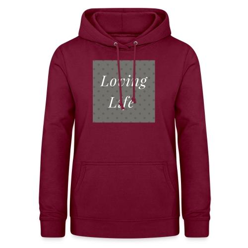 loving life top - Women's Hoodie