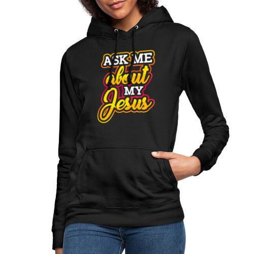 Frag mich über Jesus Christliche Tshirt Sprüche - Frauen Hoodie