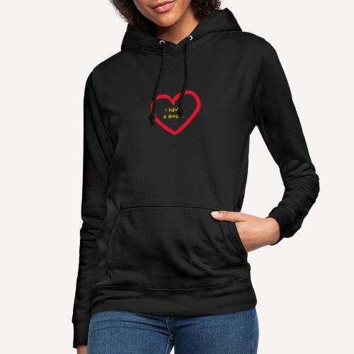 I have a dream - Women's Hoodie