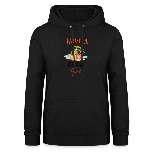 Have a Good Time - Frauen Hoodie