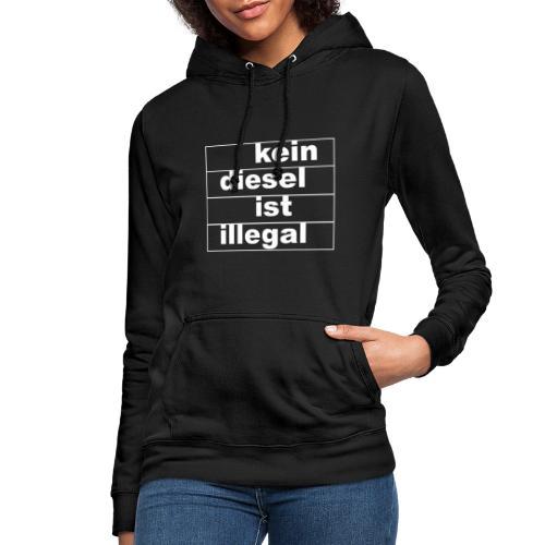 kein diesel ist illegal - weißer Druck - Frauen Hoodie