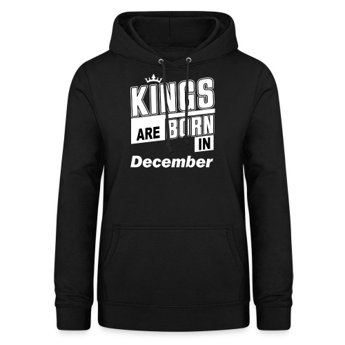 KINGS ARE BORN IN DECEMBER - Frauen Hoodie