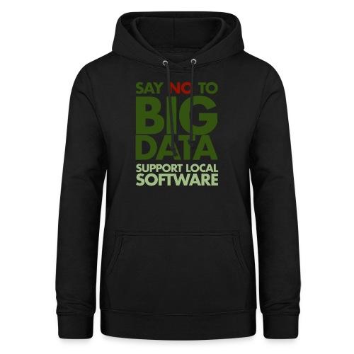 Say No to Big Data - Women's Hoodie