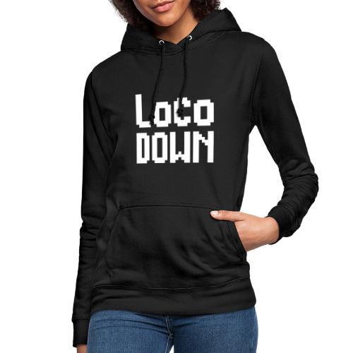 loco down lockdown satira motivazionale - Felpa con cappuccio da donna