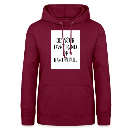 Be your own kind of beautiful - Women's Hoodie