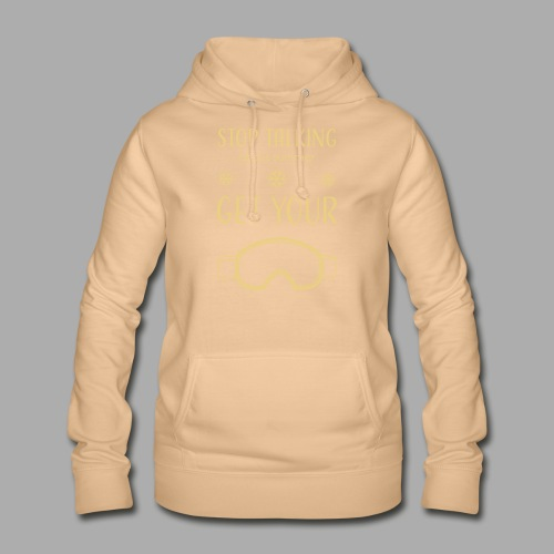 STOP TALKING ABOUT SUMMER AND GET YOUR SNOW / WINTER - Women's Hoodie