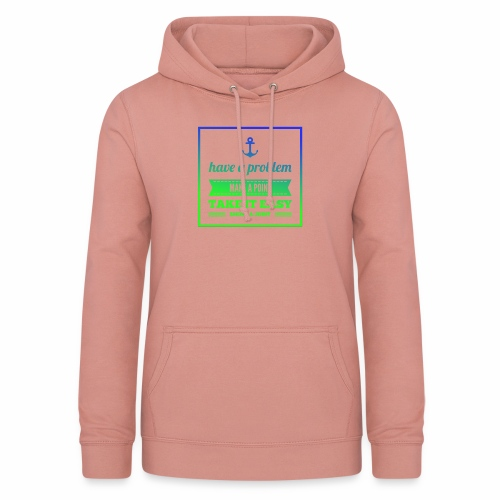 Have a Problem...Joint - Frauen Hoodie