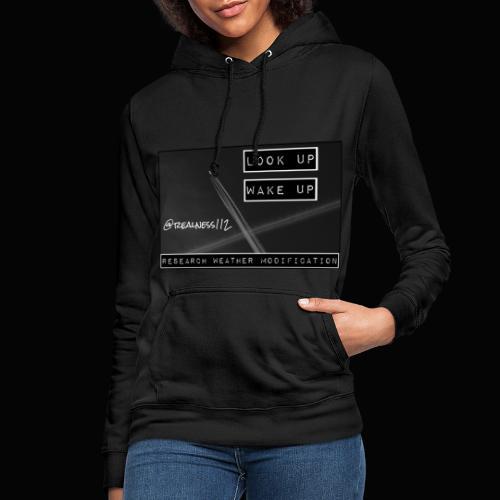 Look Up!! Wake Up!! Truth T-Shirts!! #WeatherWars - Women's Hoodie