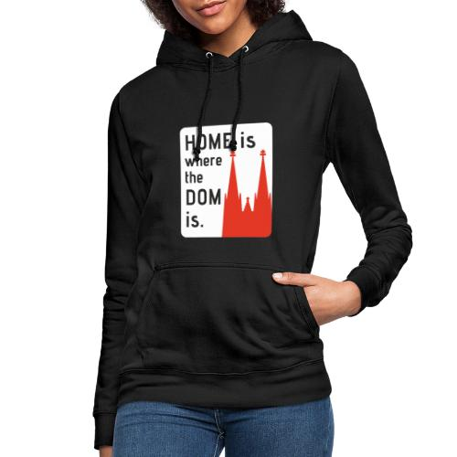 Home is where the Dom is - Frauen Hoodie