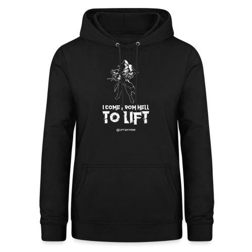 Lift With Me - I Come From Hell To Lift - Felpa con cappuccio da donna