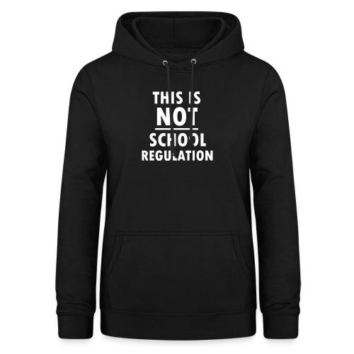 Not School Regulation - Women's Hoodie