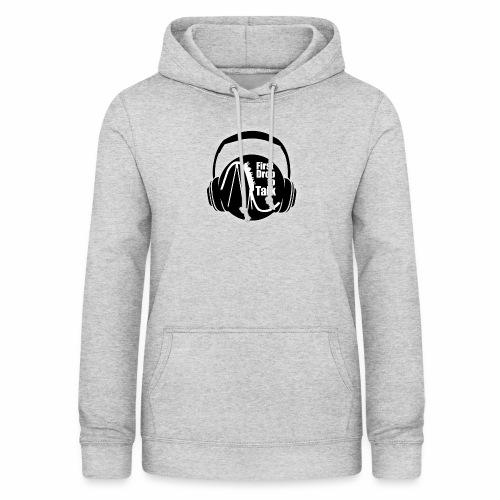 First Drop to Talk Logo - Frauen Hoodie