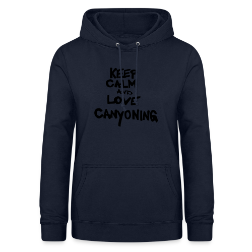 keep calm and love canyoning - Frauen Hoodie