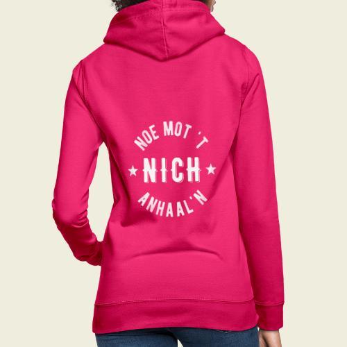 Noe mot 't nich anhaal'n - Vrouwen hoodie
