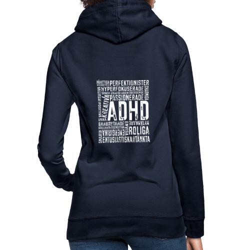 ADHD - alla har en potential. - Luvtröja dam