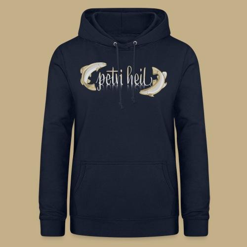 Petri Heil - Frauen Hoodie