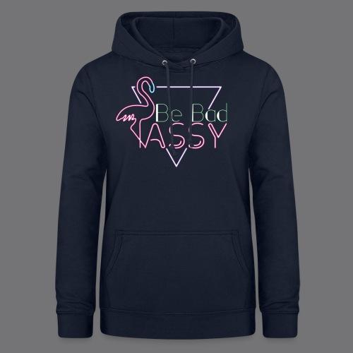 BE BAD ASSY t-shirts - Women's Hoodie