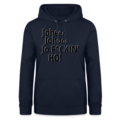 Premium T-Shirt Johee Johoo JoF*CKIN HO! - Vrouwen hoodie
