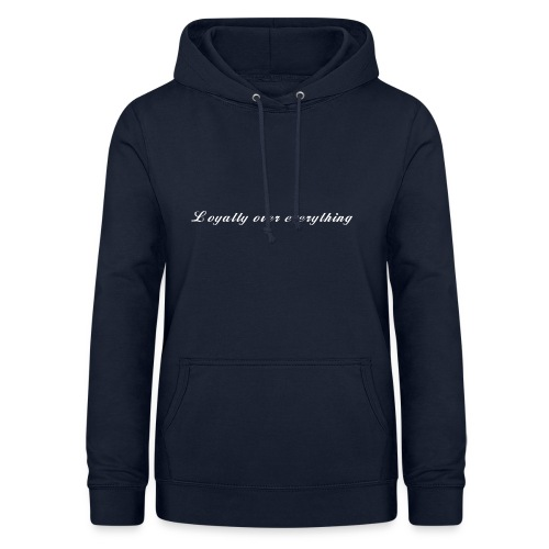 Loyalty over everything - Frauen Hoodie