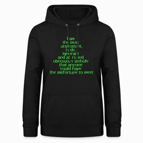 I am the most unpleasant.... - Frauen Hoodie