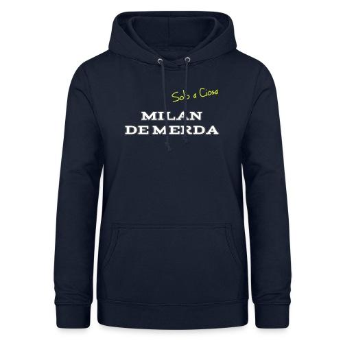 MILAN DE MERDA - Felpa con cappuccio da donna